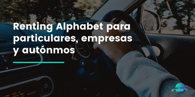 Renting Alphabet para particulares, empresas y autónmos