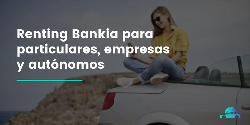 Renting Bankia para particulares, empresas y autónomos