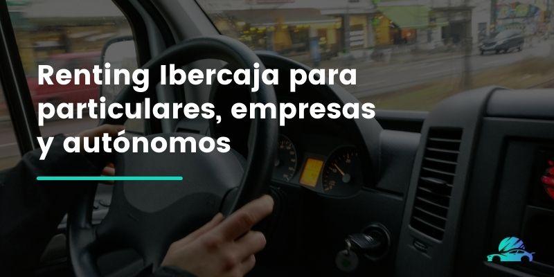 Renting Ibercaja para particulares, empresas y autónomos