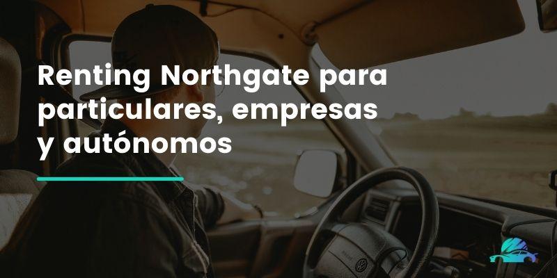 Renting Northgate para particulares, empresas y autónomos