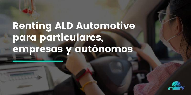 Renting ALD Automotive para particulares, empresas y autónomos
