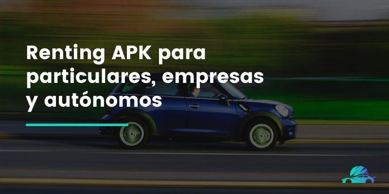 Renting APK para particulares, empresas y autónomos