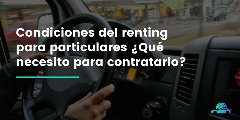 Condiciones del renting para particulares Qué necesito para contratarlo