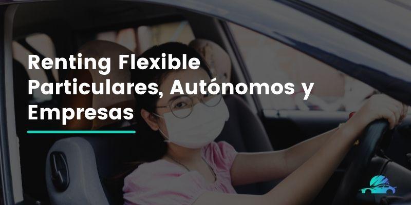 Renting Flexible Particulares, Autónomos y Empresas
